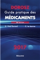 DOROSZ GUIDE PRATIQUE DES MEDICAMENTS 2017, 36E ED.